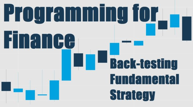 Back-testing our strategy - Programming for Finance with